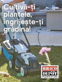 Brico Depot - Cultiva-ti plantele, ingrijeste-ti gradina | 20 Martie - 15 Aprilie