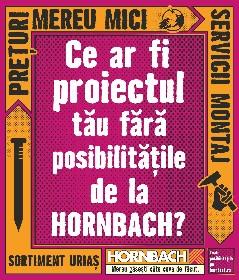 Hornbach - Ce ar fi proiectul tau fara posibilitatile de la Hornbach | 03 August - 30 August