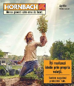 Hornbach - Iti realizezi ideile prin propria vointa | 05 Aprilie - 03 Mai