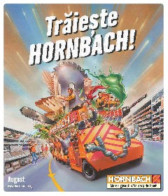 Hornbach - Traieste Hornbach | 05 August - 29 August
