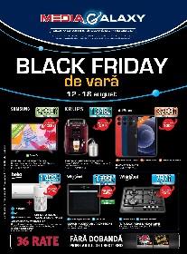 Media Galaxy - Black Friday de vara | 12 August - 18 August