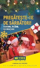 Metro - Cadouri, decoratiuni si jucarii pentru Craciun | 01 Decembrie - 31 Decembrie