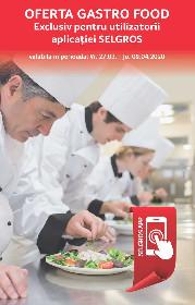 Selgros - Oferta produse gastro food exclusiv pentru utilizatorii aplicatiei Selgros   27 Martie - 09 Aprilie