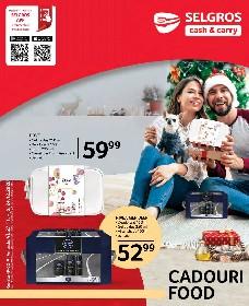 Selgros - Cadouri food   27 Noiembrie - 24 Decembrie